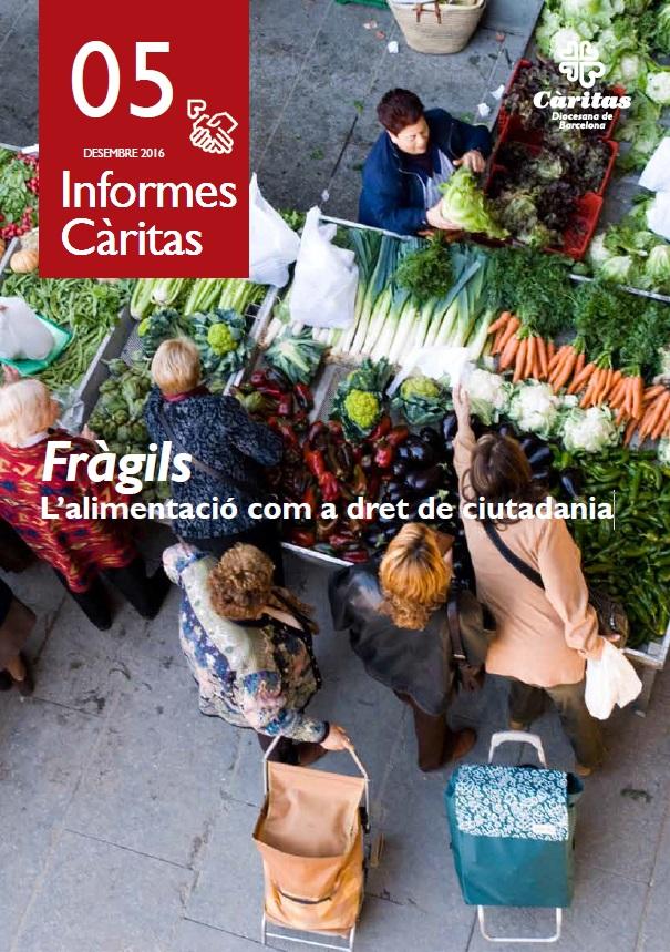 Fràgils. L'alimentació com a dret de ciutadania - Informe 2017 - Fràgils. L'alimentació com a dret de ciutadania